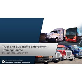 Truck and Bus Traffic Enforcement Training : Train-the-Trainer Course